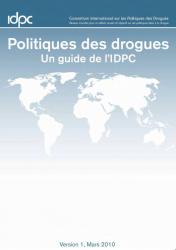Politiques des drogues : Un guide de l'IDPC