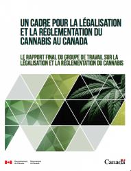 UN CADRE POUR LA LÉGALISATION ET LA RÉGLEMENTATION DU CANNABIS AU CANADA